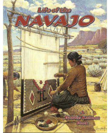 Life of the Navajo by Bobbie Kalman