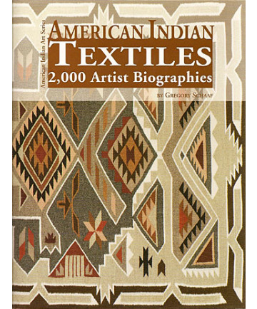 American Indian Textiles- 2,000 Artist Biographies by Schaaf