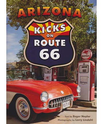 Arizona Kicks on Route 66 by Roger Naylor