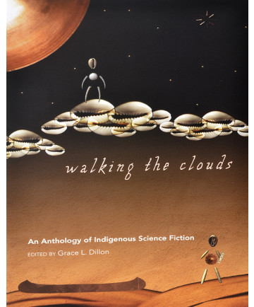 Walking the Clouds edited by Grace L. Dillon