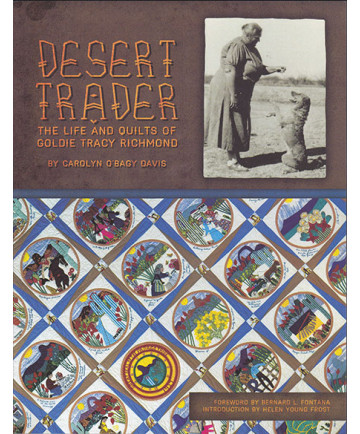 Desert Trader: The Life and Quilts of Goldie Tracy Richmond by Carolyn O'Bagy Da