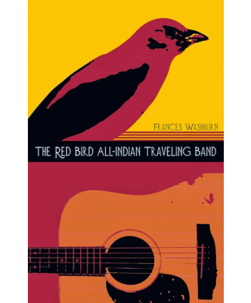 """The Red Bird All-Indian Traveling Band"" by Franci Washburn"