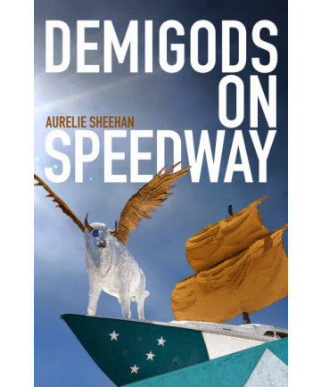 """""""Demigods on Speedway"""" by Aurelie Sheehan"""