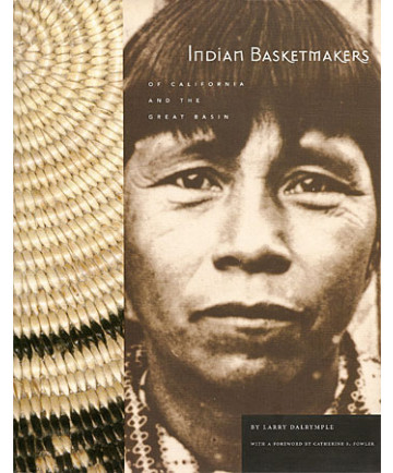 Indian Basketmakers of California and the Great Basin by Dalrymple