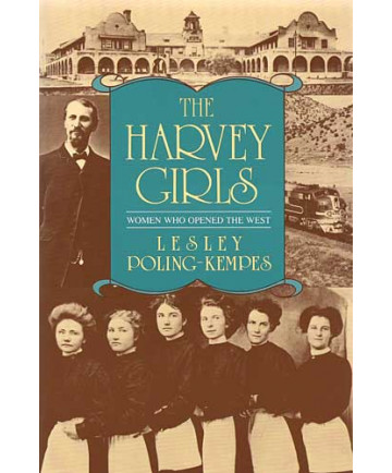 The Harvey Girls by Lesley Poling-Kempes