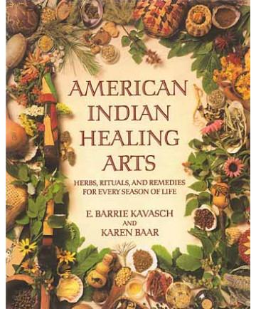 American Indian Healing Arts by Kavasch & Baar