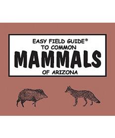 Easy Field Guide to Common Mammals of Arizona