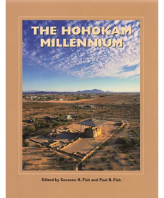 The Hohokam Millenium by Suzanne & Paul Fish