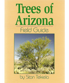 Trees of Arizona Field Guid by Stan Tekiela