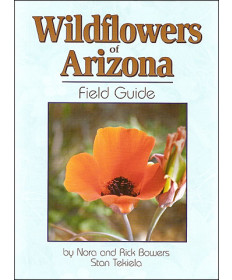 Wildflowers of Arizona Field Guide by Bowers and Tekiela