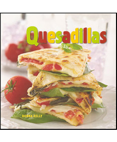 Quesadillas by Donna Kelly
