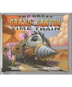 The Great Grand Canyon Time Train by Susan Lowell