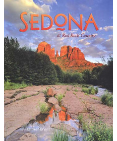 Sedona & Red Rock Country by Kathleen Byrant
