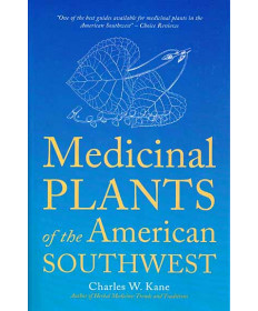 Medicinal Plants of the American Southwest by Charles Kane