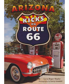 Arizona Kicks on Route 66 by Roger Naylor
