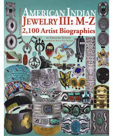American Indian Jewelry: 2,100 Biographies M-Z by Schaaf