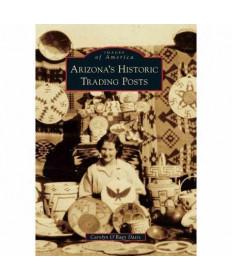 """Arizona's Historic Trading Posts"" by Carolyn O'Bagy Davis"