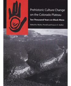 Prehistoric Culture Change on the Colorado Plateau, edited by Powell & Smiley