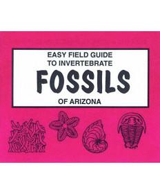 Easy Field Guide to Invertebrate Fossils of Arizona