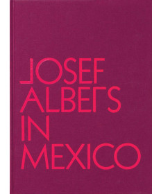 Josef Albers in Mexico edited by Hinkson