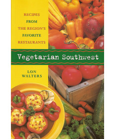 Vegetarian Southwest by Lon Walters