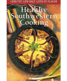 Healthy Southwest Cooking by Bob Wiseman
