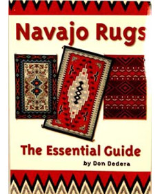 Navajo Rugs The Essential Guide by Don Dedera