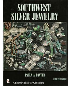 Southwest Silver Jewelry by Paula A. Baxter