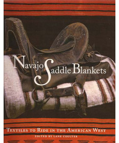 Navajo Saddle Blankets, edited by Lane Coulter
