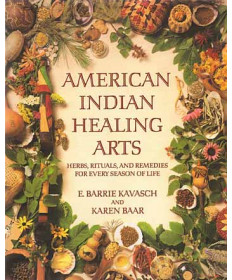 American Indian Healing Arts by Kavasch & Baar